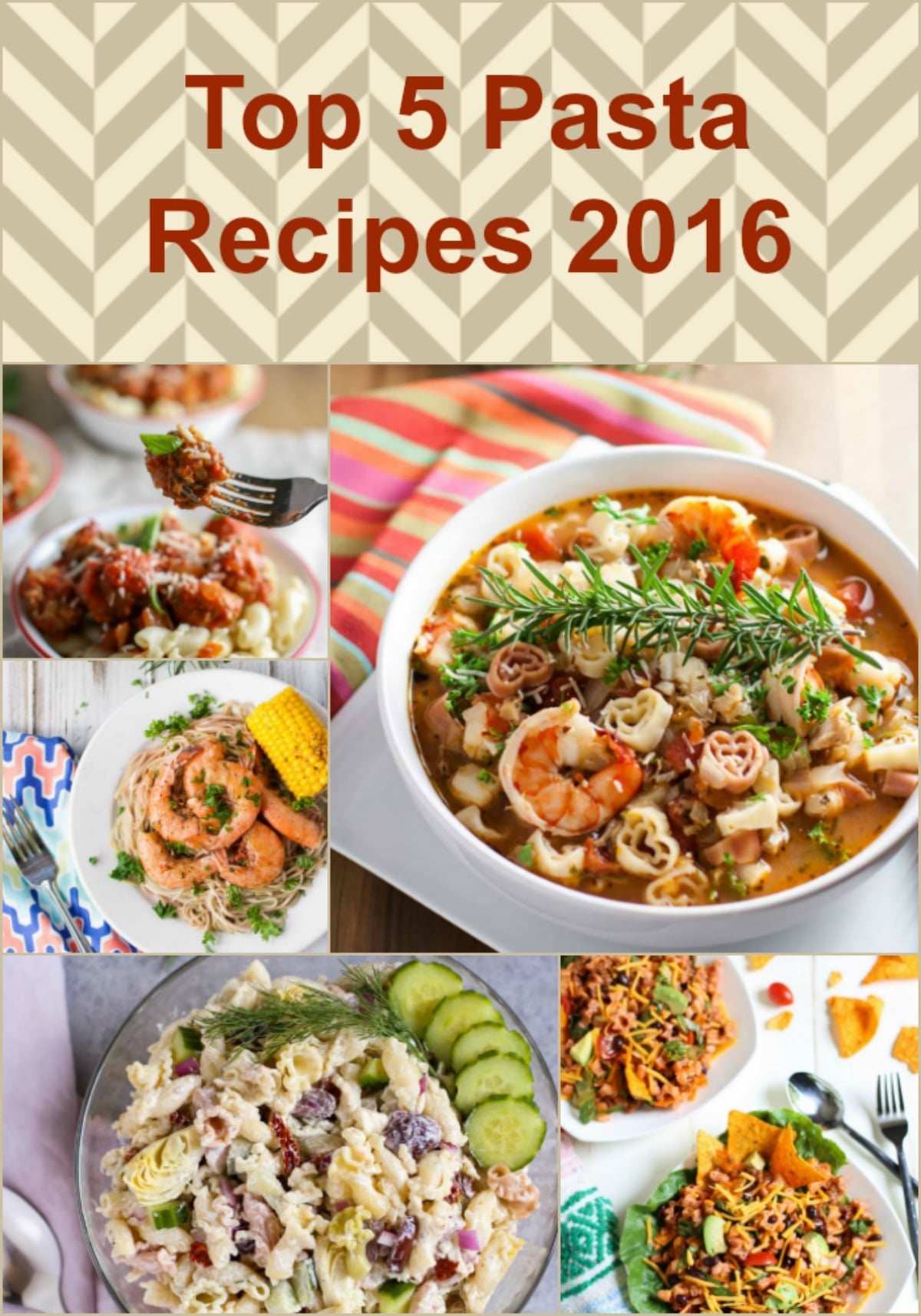 Top 5 Recipes 2016 | WorldofPastabilities.com | Delicious and Simple recipes that your family will love! Yum!