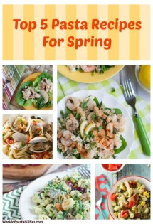 Top 5 Pasta Recipes for Spring | WorldofPastabilities.com | 5 recipes you don't want to miss! Light and flavorful options for your Spring menus!